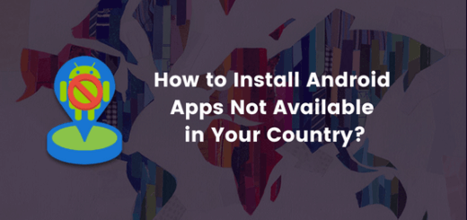 Install Android Apps Not in Your Country